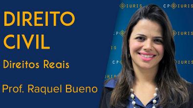 Direito Civil - Direitos Reais - Raquel Bueno