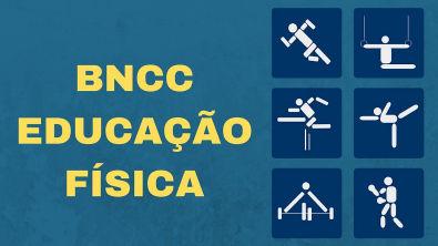 BNCC EDUCAÇÃO FÍSICA: CONCEITOS BÁSICOS