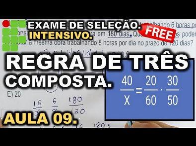 INTENSIVO 9° AULA   REGRA DE TRÊS COMPOSTA PASSO A PASSO   IFRN, IFRJ, IFCE, IFPE, IFAL, IFTO