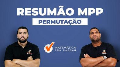 RESUMÃO PERMUTAÇÃO - MÉTODO MPP