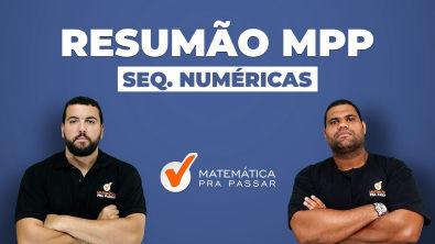 RESUMÃO SEQUÊNCIA NUMÉRICA - MÉTODO MPP