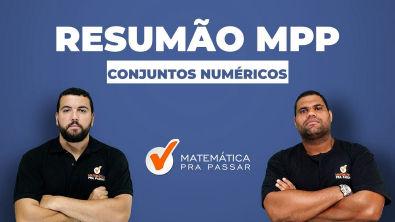 RESUMÃO DE CONJUNTOS NUMÉRICOS - MÉTODO MPP