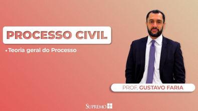 Teoria Geral do Processo - Prof Gustavo Faria