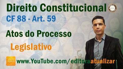 Atos do Processo Legislativo - CF88 - Art 59