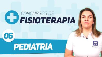 Concurso Fisioterapia - Aula 06 - Pediatria