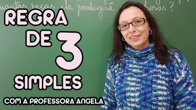 Regra de Três Simples - Vivendo a Matemática - Professora Angela