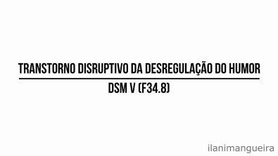 DSM V: Transtornos Depressivos [esquematizado] | Aula 01: Transtorno Disruptivo da Desregulação do Humor + PDF