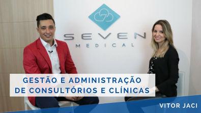 Gestão e Administração de Consultórios e Clínicas - Vitor Jaci entrevista Silvane Castro