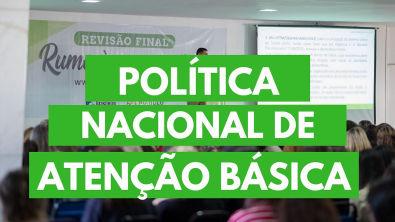 Nova PNAB 2017 - Política Nacional de Atenção Básica - Portaria nº 2 436/2017