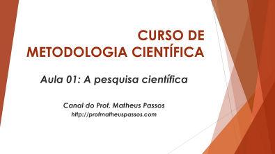 Curso de Metodologia Científica Aula 01 A pesquisa científica