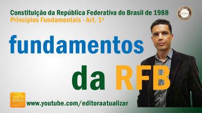 CF88 - Art 1º (Fundamentos da RFB)