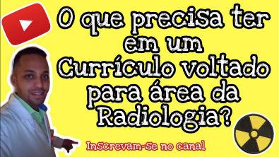 18- Currículo voltado para área da Radiologia!