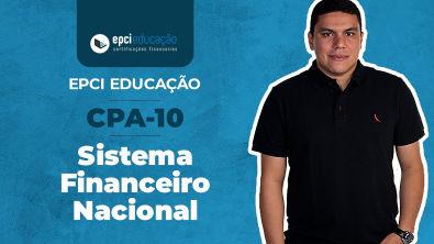 EPCI Educação / CPA-10: Sistema Financeiro Nacional (Introdução)
