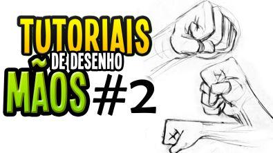 Tutoriais de Desenho - Mãos #2
