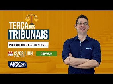 Aula de Processo Civil - Ao Vivo - Prof Thállius Moraes - Terça dos Tribunais - Alfacon
