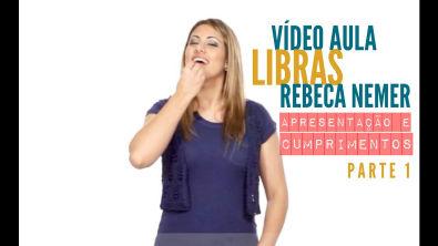 """Vídeo Aula - Libras """"Apresentação e Cumprimentos - parte 1"""" Rebeca Nemer"""