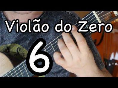 Violão do Zero 6 por Fabio Lima (Iniciante/Intermediário/Avançado)