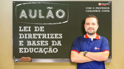 LDB - Lei de Diretrizes e Bases da Educação com o professor Carlinhos Costa