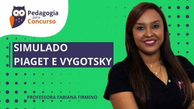 Simulado Piaget e Vygotsky | Pedagogia para Concurso