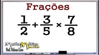 FRAÇÕES - Prof Robson Liers - Mathematicamente
