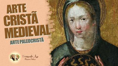 HISTÓRIA DA ARTE - ARTE CRISTÃ MEDIEVAL - ARTE PALEOCRISTÃ