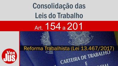 154-201 | CLT - Consolidação das Leis do Trabalho - Da Segurança e Medicina do Trabalho