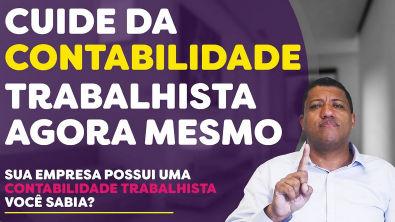 TOME CONTA DA CONTABILIDADE TRABALHISTA DA SUA EMPRESA !