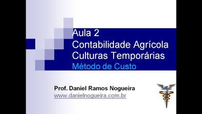 Aula 2 - Contabilidade Agronegócio - Culturas Temporárias - Método de Custo - Ativos Biológicos