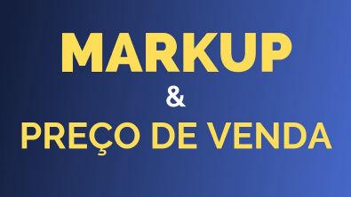 Markup e preço de venda - como calcular o preço com markup
