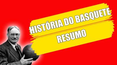 HISTÓRIA DO BASQUETE RESUMO