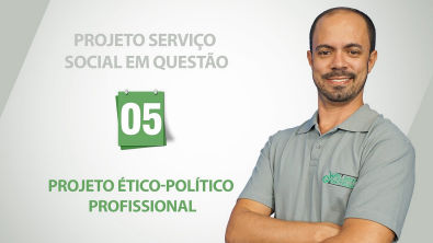 Projeto Serviço Social em Questão : Projeto Ético-Político Profissional - 5 de 10