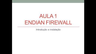 Curso Endian Firewall v3 0 5 - Aula 1 - Introdução e Instalação