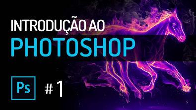 Curso de Photoshop #1 INTRODUÇÃO - APRENDA DEFINITIVAMENTE PHOTOSHOP