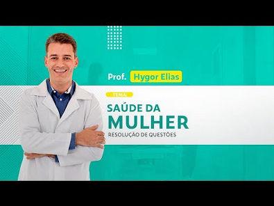 Saúde da Mulher em Questões para Concursos de Enfermagem | Prof Hygor Elias | 20/03