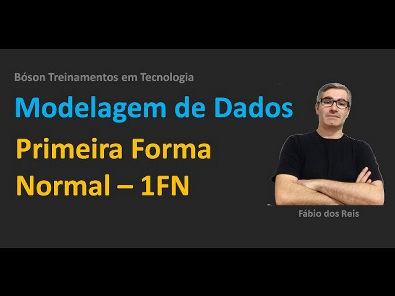Modelagem de Dados - Normalização - Primeira Forma Normal
