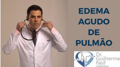 Aula Edema Agudo de Pulmão Dr Guilherme Neif