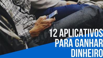 12 Aplicativos para ganhar dinheiro - Renda extra #ganhardinheiroonline