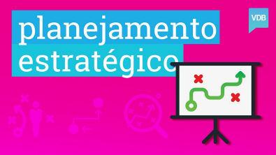 Como fazer um planejamento estratégico que simplesmente funcione