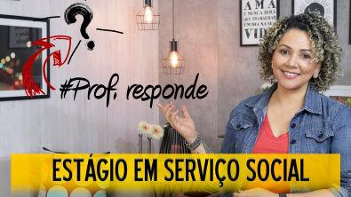 ESTAGIO EM SERVIÇO SOCIAL | Prof Responde