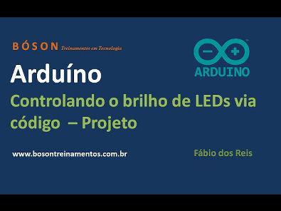 Arduino - Controlando o brilho de LEDs via código