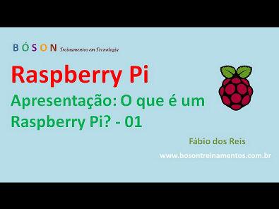 Raspberry Pi - Apresentação - 01