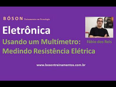 Curso de Eletrônica - Como usar um Multímetro - Medir Resistência Elétrica