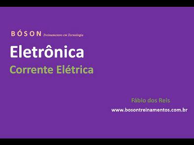 Curso de Eletrônica - Corrente Elétrica