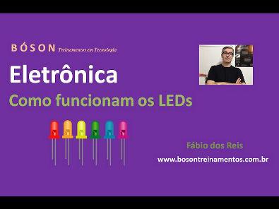 Curso de Eletrônica - Como funciona um LED - Diodo Emissor de Luz