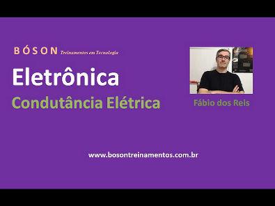 Curso de Eletrônica - Condutância Elétrica