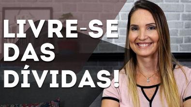 LIVRE-SE DAS DÍVIDAS EM TEMPO RECORDE!