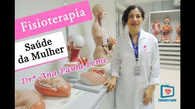 Fisioterapia na Saúde da Mulher com Drª Ana Paula Leme (TV Comunica Saúde)