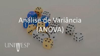 Estatística e Probabilidade - Aula 14 - Análise de Variância (ANOVA)