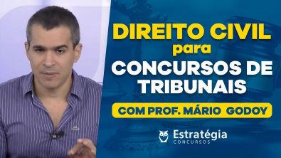 Direito Civil para Concursos de Tribunais - Prof Mário Godoy