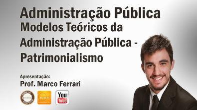 Administração Pública - Aula 02 (Patrimonialismo)